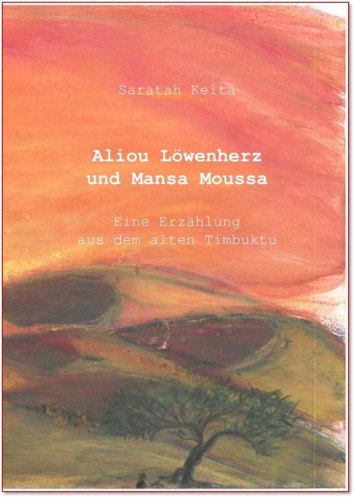 cover Aliou Löwenherz und Mansa Moussa. Eine Erzählung aus dem alten Timbuktu
